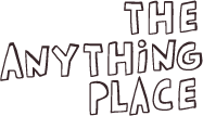 The Anything Place